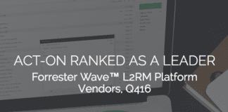 ACT-ON RANKED AS A LEADER Forrester Wave™ L2RM Platform Vendors, Q416